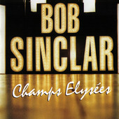Bob Sinclar | Champs lyses